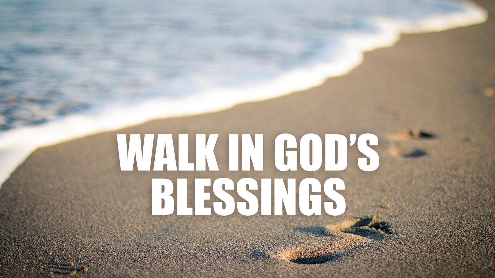 walk-in-Gods-blessings